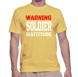 Warning Soldier With An Attitude T-Shirt