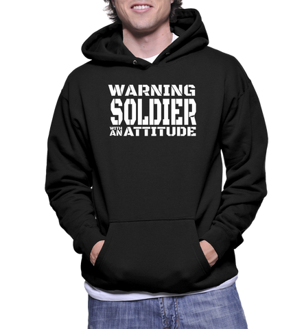 Warning Soldier With An Attitude Hoodie
