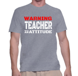 Warning Teacher With An Attitude T-Shirt