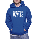 Warning Teacher With An Attitude Hoodie