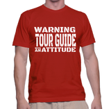 Warning Tour Guide With An Attitude T-Shirt