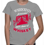 Weekend Forecast 100% Chance Of Whiskey T-Shirt