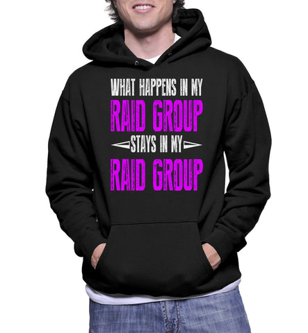 What Happens In My Raid Group Stays In My Raid Group Hoodie