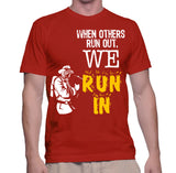 When Others Run Out, We Run In T-Shirt