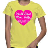 World's Best Mom, Wife, Song Writer T-Shirt