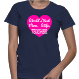 World's Best Mom, Wife, Teacher T-Shirt
