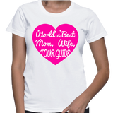 World's Best Mom, Wife, Tour Guide T-Shirt