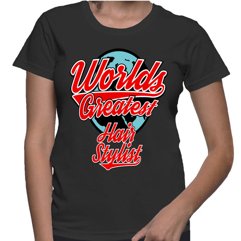 Worlds Greatest Hair Stylist T-Shirt