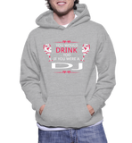You Would Drink Too If You Were A DJ Hoodie