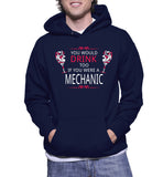 You Would Drink Too If You Were A Mechanic Hoodie