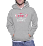 You Would Drink Too If You Were A Song Writer Hoodie