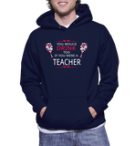 You Would Drink Too If You Were A Teacher Hoodie