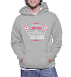 You Would Drink Too If You Were A Tour Guide Hoodie