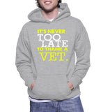 It's Never Too Late To Thank A Vet. Hoodie