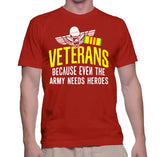 Veterans Because Even The Army Needs Heroes T-Shirt