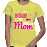This Photographer Loves Being A Mom T-Shirt