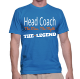 Head Coach The Man, The Myth, The Legend T-Shirt