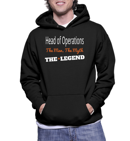 Head Of Operations The Man, The Myth, The Legend Hoodie