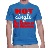 Hot Single Car Salesman T-Shirt