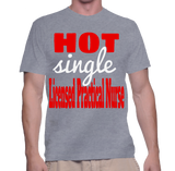 Hot Single Licensed Practical Nurse T-Shirt