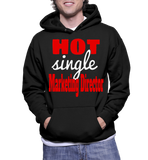 Hot Single Marketing Director Hoodie