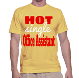Hot Single Office Assistant T-Shirt
