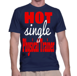 Hot Single Physical Trainer T-Shirt