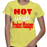 Hot Single Product Manager T-Shirt