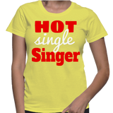 Hot Single Singer T-Shirt