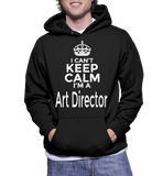 I Can't Keep Calm I'm A Art Director Hoodie