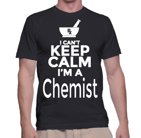 I Can't Keep Calm I'm A Chemist T-Shirt