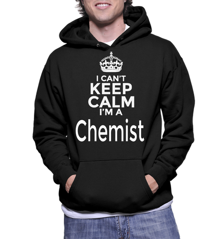 I Can't Keep Calm I'm A Chemist Hoodie
