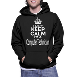 I Can't Keep Calm I'm A Computer Technician Hoodie