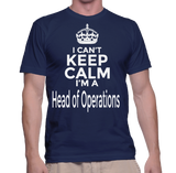 I Can't Keep Calm I'm A Head Of Operations T-Shirt