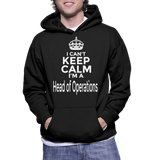 I Can't Keep Calm I'm A Head Of Operations Hoodie