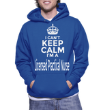 I Can't Keep Calm I'm A Licensed Practical Nurse Hoodie