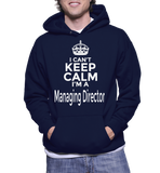 I Can't Keep Calm I'm A Managing Director Hoodie