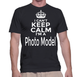 I Can't Keep Calm I'm A Photo Model T-Shirt