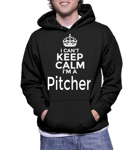 I Can't Keep Calm I'm A Pitcher Hoodie