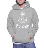 I Can't Keep Calm I'm A Professor Hoodie