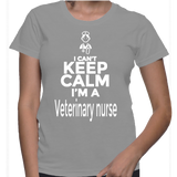 I Can't Keep Calm I'm A Veterinary Nurse T-Shirt