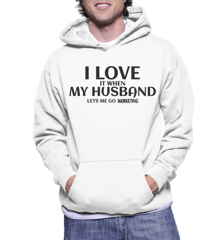I Love It When My Husband Lets Me Go Marketing Hoodie