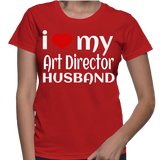 I Love My Art Director Husband T-Shirt
