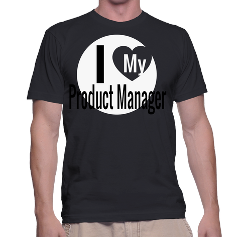 I Love My Product Manager T-Shirt
