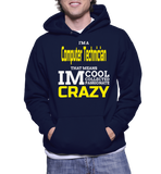 I'm A Computer Technician That Means IM Cool Collected Passionate Crazy Hoodie