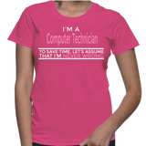 I'm A Computer Technician To Save Time, Let's Assume That I'm Never Wrong T-Shirt