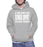 If You Dont Like Technical Support You Need Therapy Hoodie