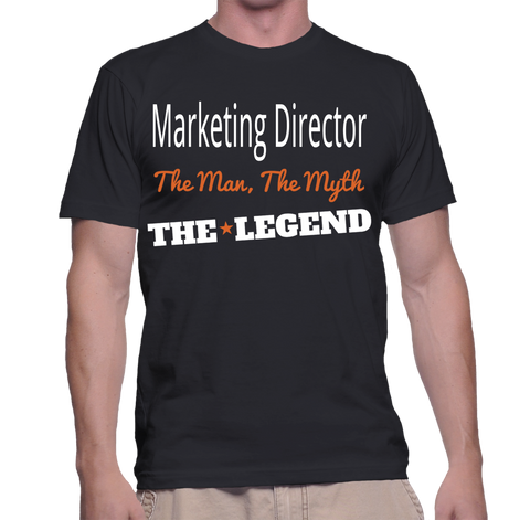 Marketing Director The Man, The Myth, The Legend T-Shirt