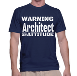 Warning Architect With An Attitude T-Shirt