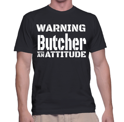 Warning Butcher With An Attitude T-Shirt